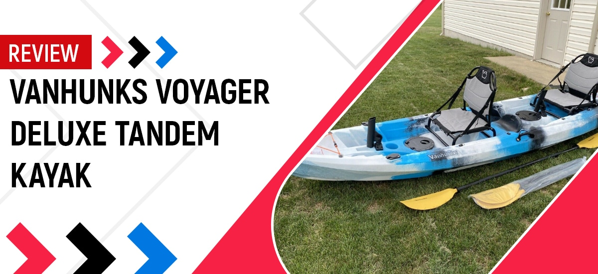 Vanhunks Voyager Deluxe Tandem Kayak Review